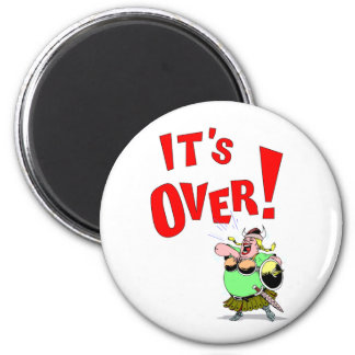 Its OVER! Magnets