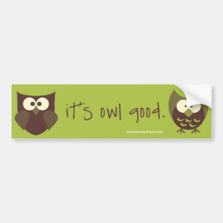 It's Owl Good Bumper Sticker