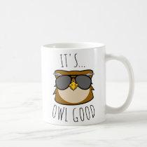 It's Owl Good Coffee Mug