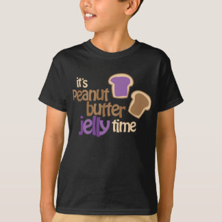 It's Peanut Butter Jelly Time T-Shirt