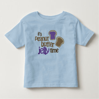 It's Peanut Butter Jelly Time Toddler T-shirt