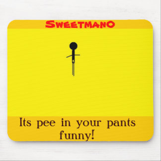 Its pee in your pants funny! - Mousepad