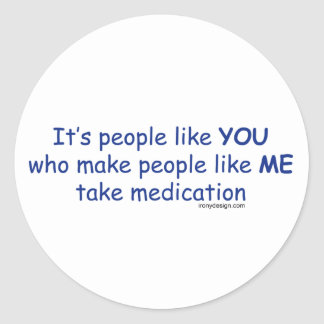 It's People Like You Classic Round Sticker