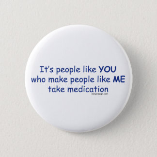 It's People Like You Pinback Button