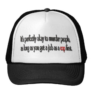 It's perfectly okay to murder people hat