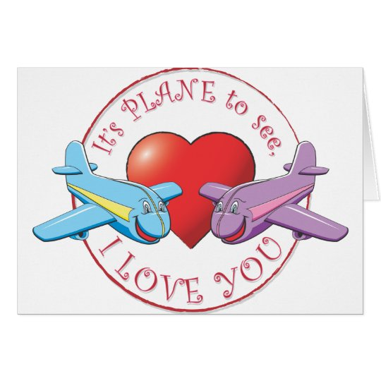 It's PLANE to see, I LOVE YOU Card
