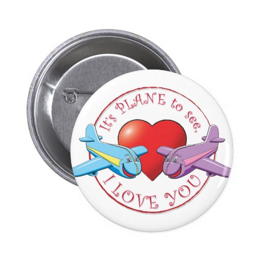 It's PLANE to see, I LOVE YOU Pins