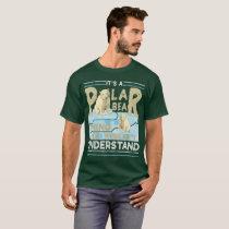 It's Polar Bear Thing You Wouldn't T-Shirt