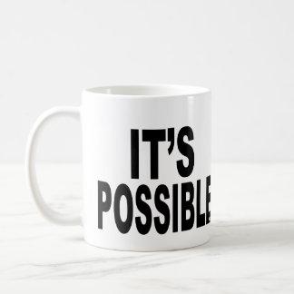 It's Possible Coffee Mug