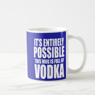 It's Possible This is My Vodka Mug