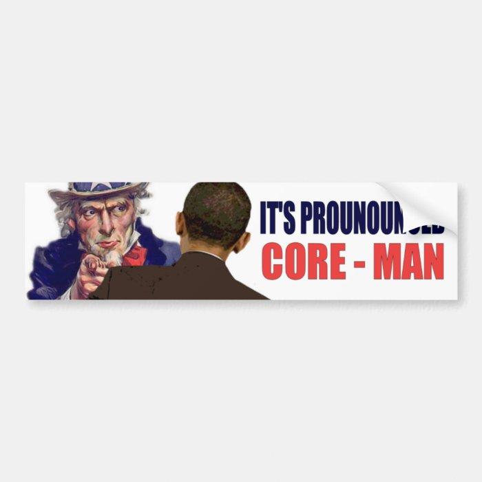 It's pronounced CORE-MAN Bumper Sticker