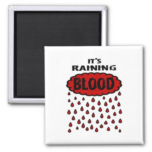 It's Raining Blood With Blood Cloud & Blood Rain 2 Inch Square Magnet