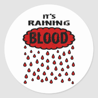 It's Raining Blood With Blood Cloud & Blood Rain Classic Round Sticker