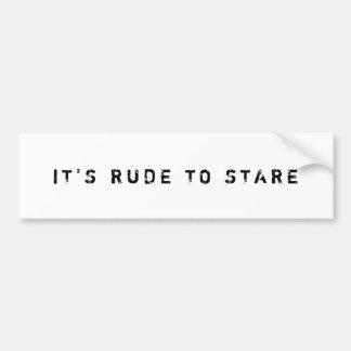 IT'S RUDE TO STARE Bumper Sticker