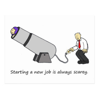 It's scarey starting a new job, circus cannon. postcard