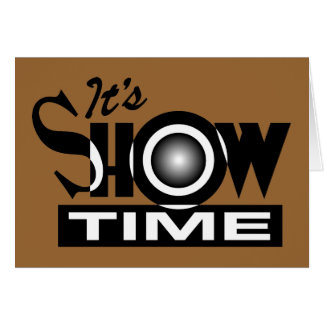 It's Showtime - American Funny Humor Saying Stationery Note Card