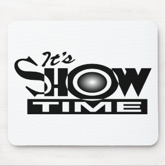 It's Showtime - American Funny Humor Saying Mouse Pads