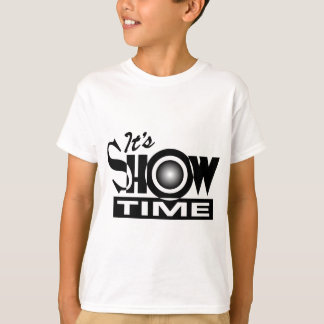 It's Showtime - American Funny Humor Saying T-Shirt