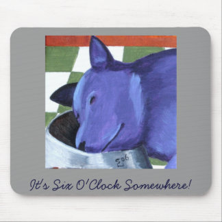 It's Six O'Clock Somewhere! Mouse Pad