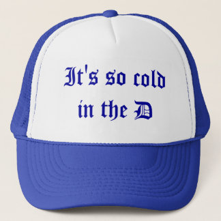 It's so cold in the D hat