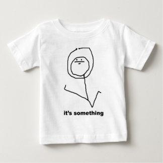 It's Something Meme Baby T-Shirt