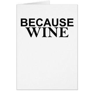 It's sort of the answer to everything BECAUSE WINE Card