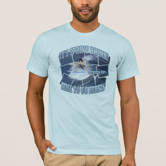 It's Spring Break!  Surf's Up.. Let's Go Surfin' T-Shirt