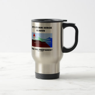 It's Storm Surge Season Are You Prepared? Travel Mug