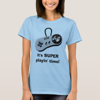 it's SUPER playin' time! T-Shirt