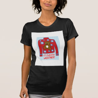 Its Sweater Weather Tshirts