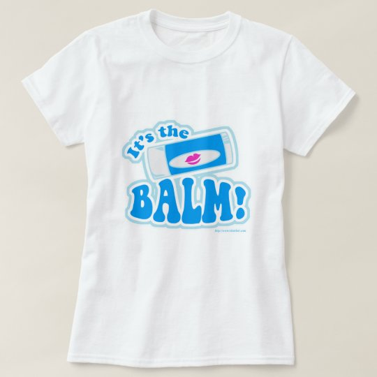 It's the balm! T-Shirt