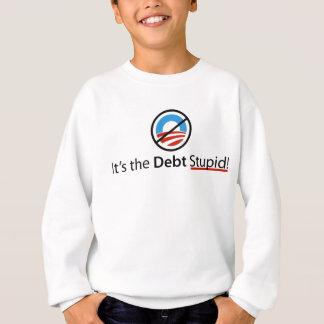 It's the Debt Stupid Shirt