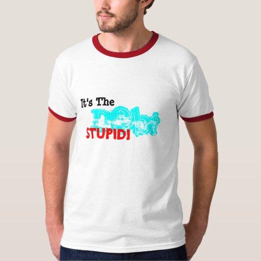 It's The Debt Stupid T-Shirt