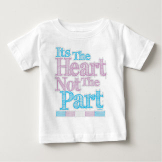 Its The Heart Not The Part Transgender Baby T-Shirt
