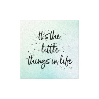 It's the little things in life -  Black Text Quote Canvas Print