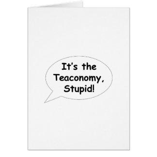 It's the Teaconomy, Stupid! Card