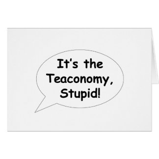 It's the Teaconomy, Stupid! Cards