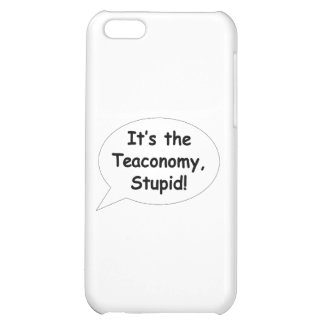 It's the Teaconomy, Stupid! Case For iPhone 5C