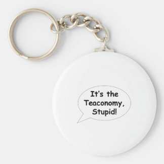 It's the Teaconomy, Stupid! Key Chains