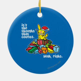 It's The Thought That Counts Ceramic Ornament