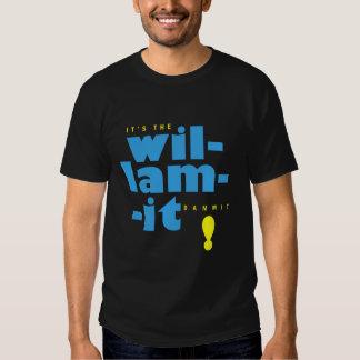 It's The Wil-lam-it Dammit! Shirt