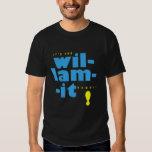 It's The Wil-lam-it Dammit! T-Shirt