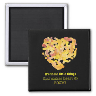 Its those little things that... 2 inch square magnet