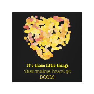 Its those little things that... canvas print