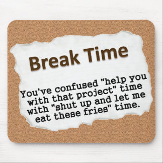 It's time for a break (2) mouse pad