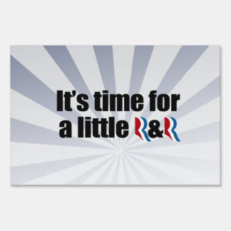 IT'S TIME FOR A LITTLE R & R.png Lawn Sign