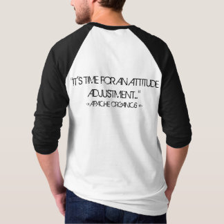 """IT'S TIME FOR AN ATTITUDE ADJUSTMENT..."" T-Shirt"