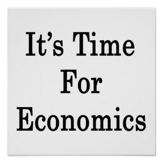 It's Time For Economics Poster