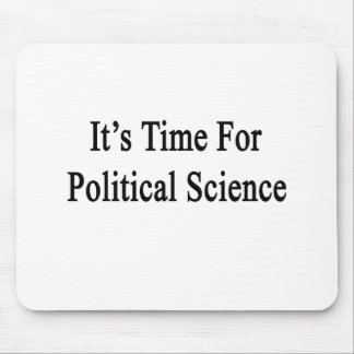 It's Time For Political Science Mouse Pads
