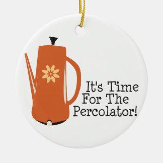It's Time For The Percolator! Ceramic Ornament